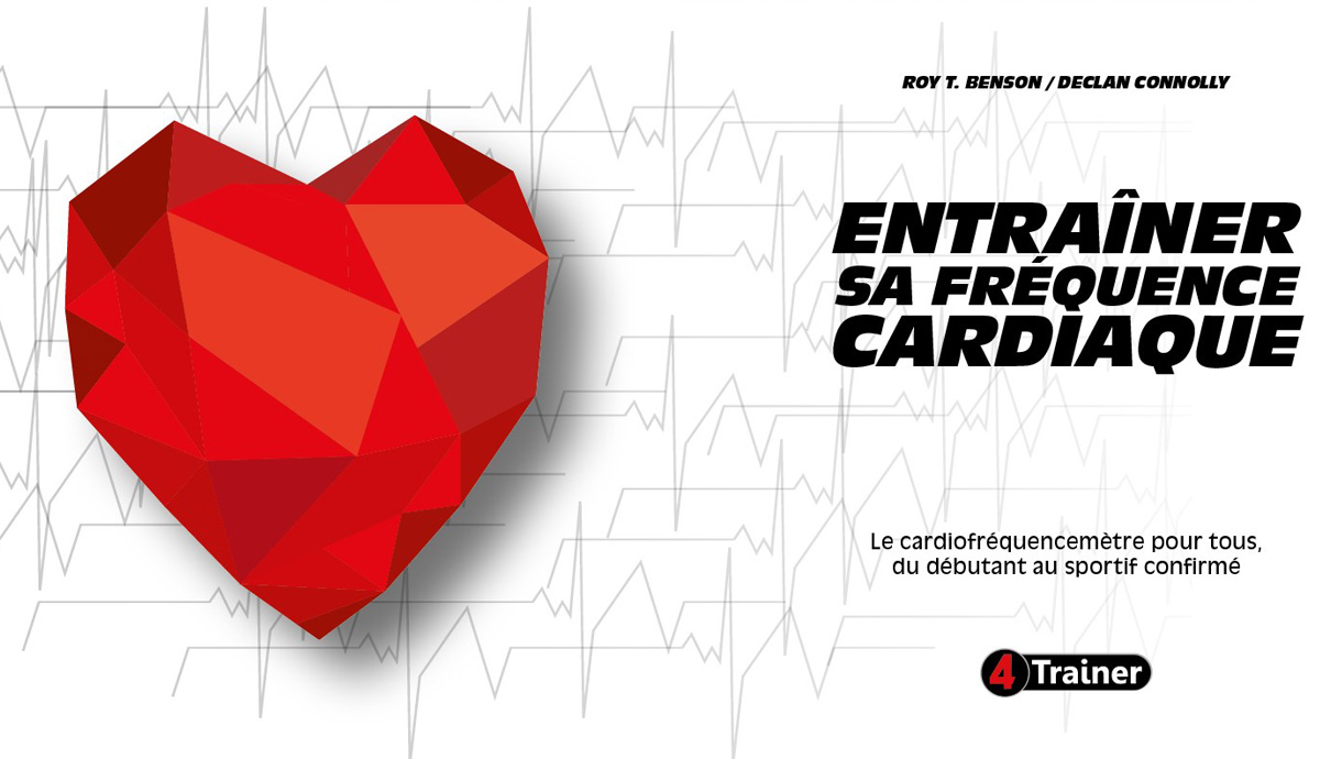 ENTRAÎNER SA FRÉQUENCE CARDIAQUE - 4TRAINER EDITIONS
